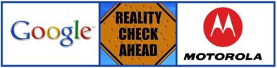 Google-Motorola-Reality-Check