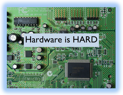 Hardware-is-HARD