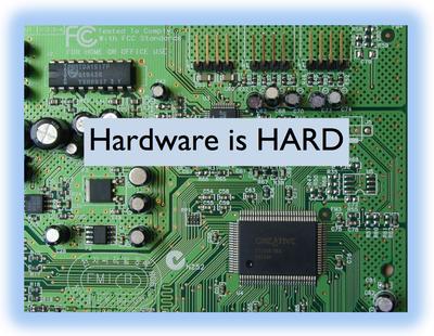 Hardware-is-HARD